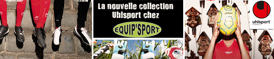 La collection Uhlsport chez Equip'Sport